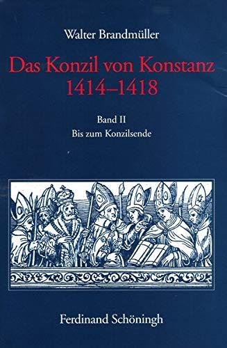 Das Konzil von Konstanz 1414-1418. Bis zur Abreise Sigismunds nach Narbonne: Walter Brandmüller