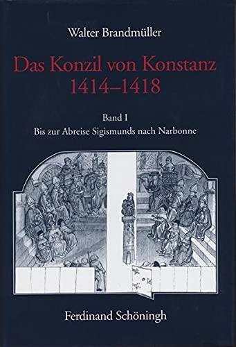 9783506746986: Das Konzil von Konstanz 1414-1418: Das Konzil von Konstanz 1414-1418, 2 Bde., Bd.1, Bis zur Abreise Sigismunds nach Narbonne: Bd 1
