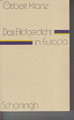 DAS BILDGEDICHT N EUROPA Zur Theorie und Geschichte einer literarischen Gattung.: Kranz, Gisbert