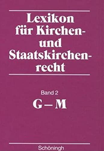 Lexikon für Kirchen- und Staatskirchenrecht. G - M: Axel von Campenhausen