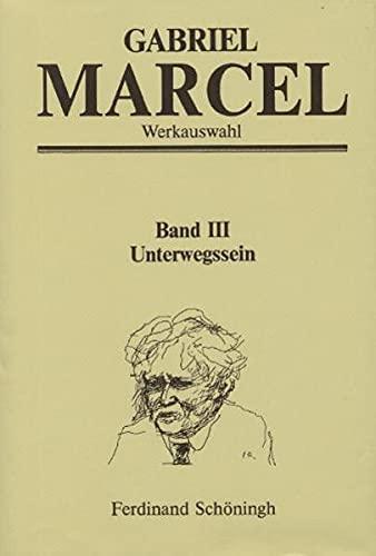 Unterwegssein: Gabriel Marcel