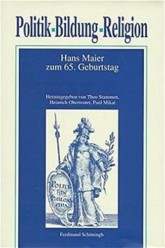 9783506756039: Politik, Bildung, Religion: Hans Maier zum 65. Geburtstag (German Edition)
