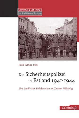 9783506756145: Die Sicherheitspolizei in Estland 1941-1944: Eine Studie zur Kollaboration im Osten