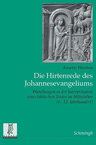 Die Hirtenrede des Johannesevangeliums: Annette Wiesheu