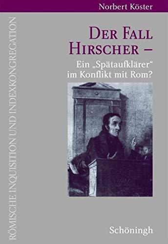 9783506757326: Der Fall Hirscher: Ein »Spätaufklärer« im Konflikt mit Rom?