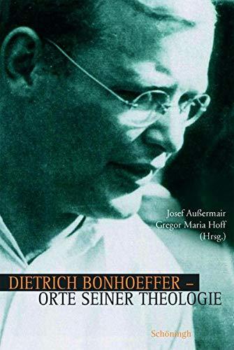 9783506763402: Dietrich Bonhoeffer - Orte seiner Theologie