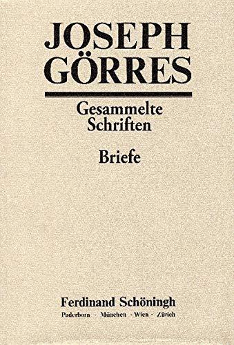 Joseph Görres - Gesammelte Schriften: Görres, Joseph von, Bd.1 : Briefe der Mü...