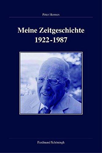 9783506764645: Meine Zeitgeschichte 1922-1987