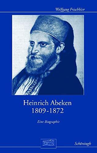 Heinrich Abeken 1809-1872: Wolfgang Frischbier