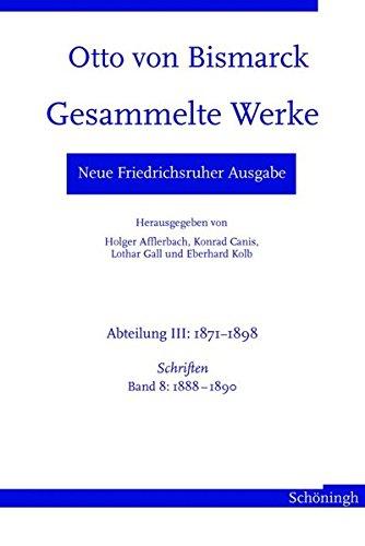 Otto von Bismarck. Gesammelte Werke - Neue Friedrichsruher Ausgabe: Otto von Bismarck