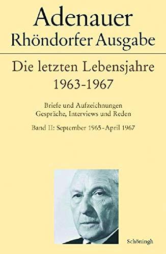 Adenauer - Rhöndorfer Ausgabe / Adenauer - Die letzten Lebensjahre 1963-1967: Rudolf ...