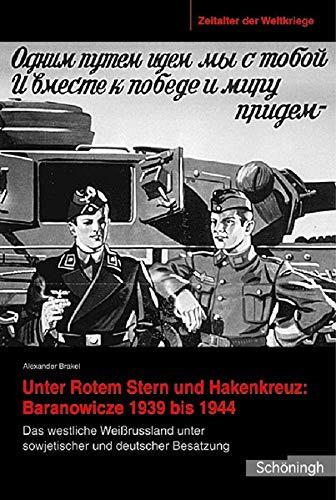 9783506767844: Zeitalter der Weltkriege 05. Unter Rotem Stern und Hakenkreuz: Branovicze 1939-1944