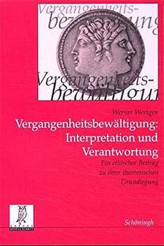 Vergangenheitsbewältigung: Interpretation und Verantwortung: Werner Wertgen