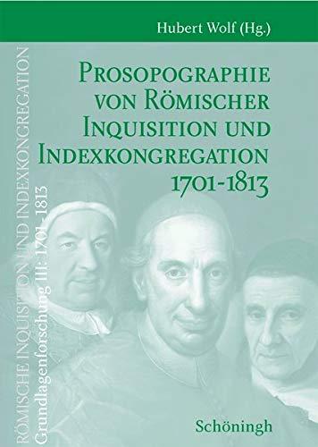 9783506768353: Prosopographie von Römischer Inquisition und Indexkongregation 1701-1813 Band 1: A-L; Band 2: M-Z