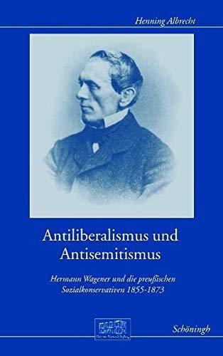 Antiliberalismus und Antisemitismus: Henning Albrecht