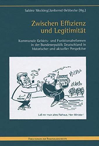 Zwischen Effizienz und Legitimität: Kommunale Gebiets- und: Mecking Sabine, Oebbecke