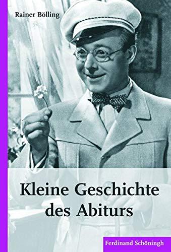 9783506769046: Kleine Geschichte des Abiturs