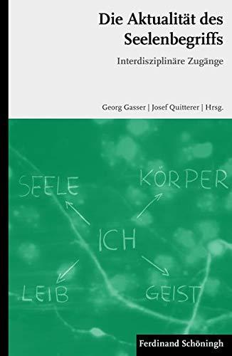 Die Aktualität des Seelenbegriffs: Georg Gasser