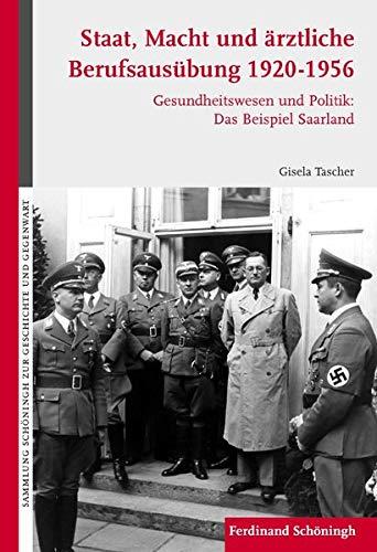 Staat, Macht und ärztliche Berufsausübung 1920-1956: Gisela Tascher