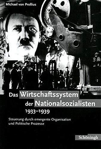 9783506769480: Das Wirtschaftssystem der Nationalsozialisten 1933 - 1939: Steuerung durch Emergente Organisation und Politische Prozesse