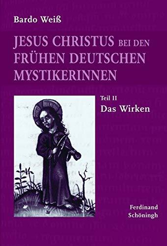 9783506769732: Jesus Christus bei den frühen deutschen Mystikerinnen. Teil 2: Das Wirken
