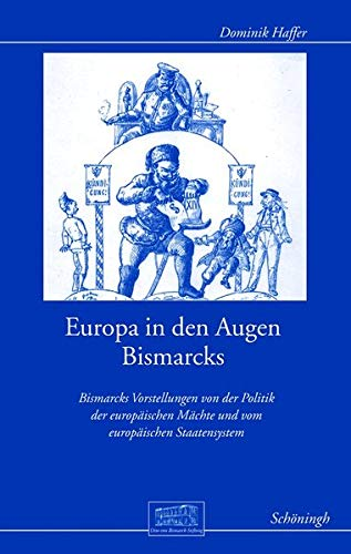 Europa in den Augen Bismarcks: Dominik Haffer