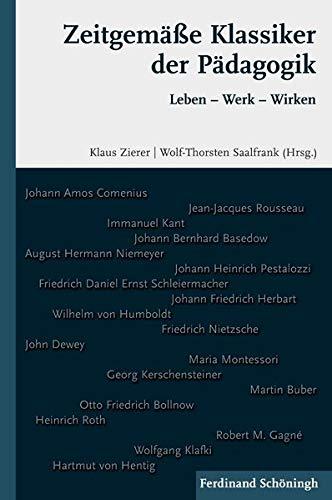 9783506770530: Zeitgemäße Klassiker der Pädagogik: Leben - Werk - Wirken