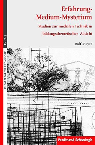 Erfahrung - Medium - Mysterium: Ralf Mayer