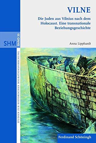 VILNE. Die Juden aus Vilnius nach dem Holocaust: Anna Lipphardt