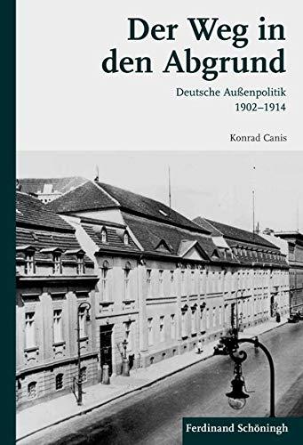 9783506771209: Der Weg in den Abgrund: Deutsche Außenpolitik 1902-1914