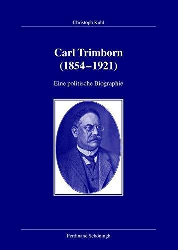9783506771216: Carl Trimborn (1854-1921): Eine politische Biographie