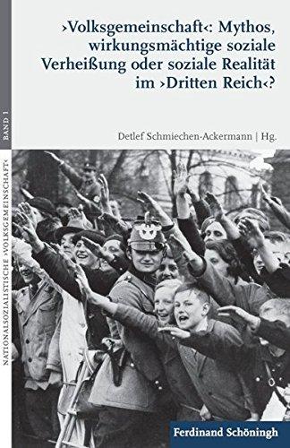 Volksgemeinschaft': Mythos, wirkungsmächtige soziale Verheißung oder soziale Realit...