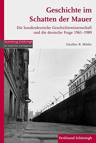 Geschichte im Schatten der Mauer: Günter R. Mittler