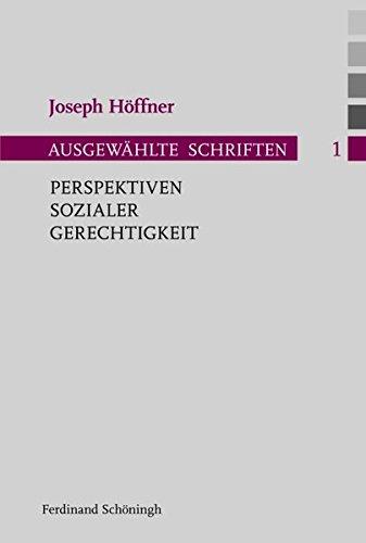 Perspektiven sozialer Gerechtigkeit: Joseph Höffner
