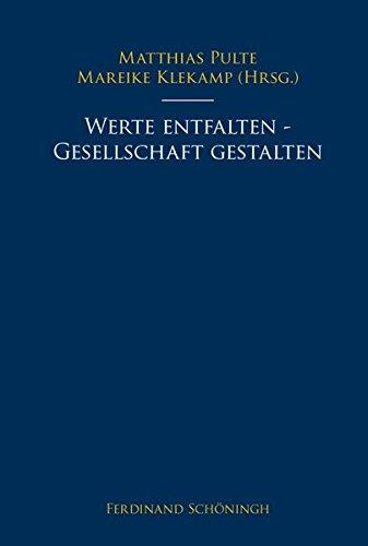 Werte entfalten - Gesellschaft gestalten. Festschrift für: Matthias Pulte, Mareike