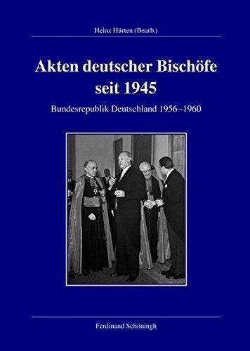 Akten deutscher Bischöfe seit 1945. Bundesrepublik 1956-1960: Heinz Hürten