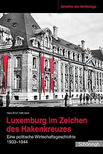 Luxemburg im Zeichen des Hakenkreuzes: Hans-Erich Volkmann