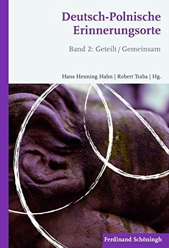 Deutsch-Polnische Erinnerungsorte Band 2: Hans Henning Hahn