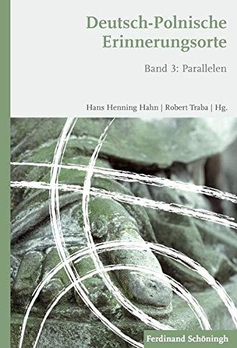 Deutsch-Polnische Erinnerungsorte Band 3: Hans Henning Hahn