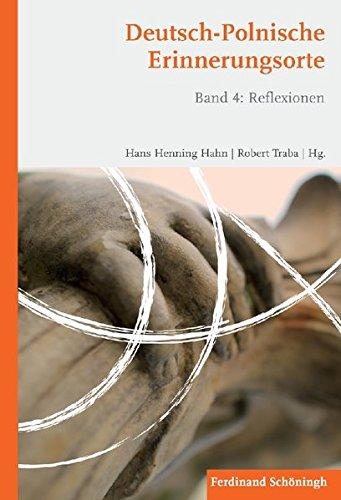 Deutsch-Polnische Erinnerungsorte Band 4: Hans Henning Hahn
