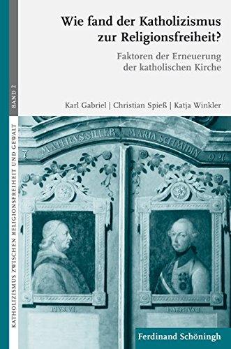 9783506774057: Wie fand der Katholizismus zur Religionsfreiheit?: Faktoren der Erneuerung der katholischen Kirche
