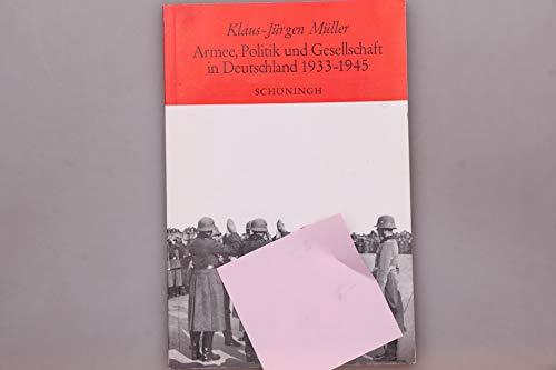 9783506774514: Armee, Politik und Gesellschaft in Deutschland 1933-1945: Studien zum Verhältnis von Armee und NS-System (Sammlung Schöningh zur Geschichte und Gegenwart)
