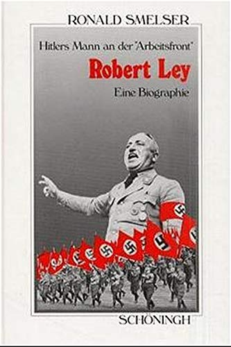 Robert Ley: Smelser, Ronald