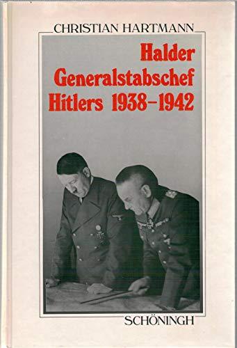 9783506774842: Halder, Generalstabschef Hitlers, 1938-1942 (Sammlung Schöningh zur Geschichte und Gegenwart)