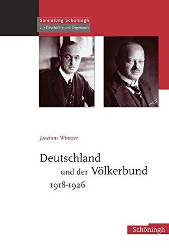 Deutschland und der Völkerbund 1918-1926: Joachim Wintzer