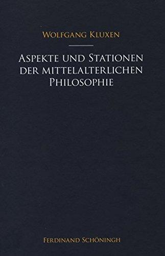Aspekte und Stationen der mittelalterlichen Philosophie: Wolfgang Kluxen