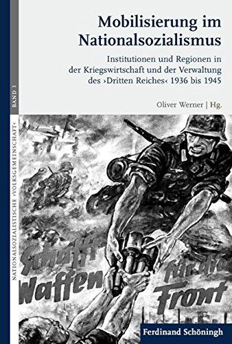 Mobilisierung im Nationalsozialismus : Institutionen und Regionen: Werner, Oliver (Herausgeber):