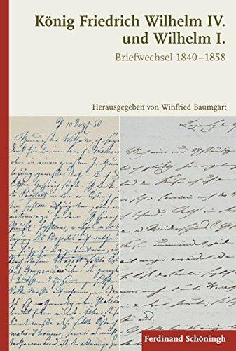 König Friedrich Wilhelm IV. und Wilhelm I.: Winfried Baumgart