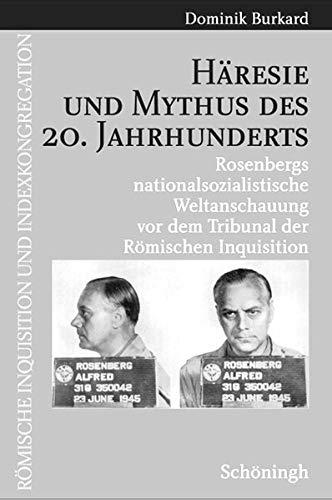 Häresie und Mythus des 20. Jahrhunderts: Dominik Burkard