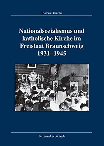 Nationalsozialismus und katholische Kirche im Freistaat Braunschweig 1931-1945: Thomas Flammer